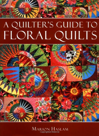 A Quilter'S Guide To Floral Quilts