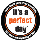 it's a perfect day ®