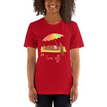 Load image into Gallery viewer, Time Off Unisex T-Shirt