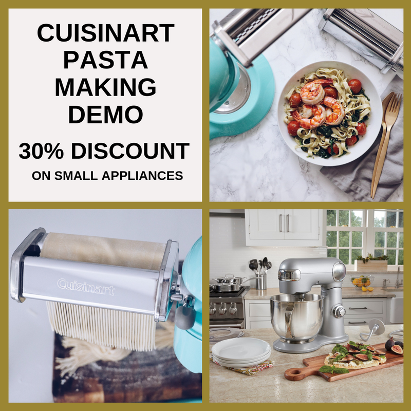 Cuisinart Pasta Making Demo - Saturday, July 27th, 10am - 2pm