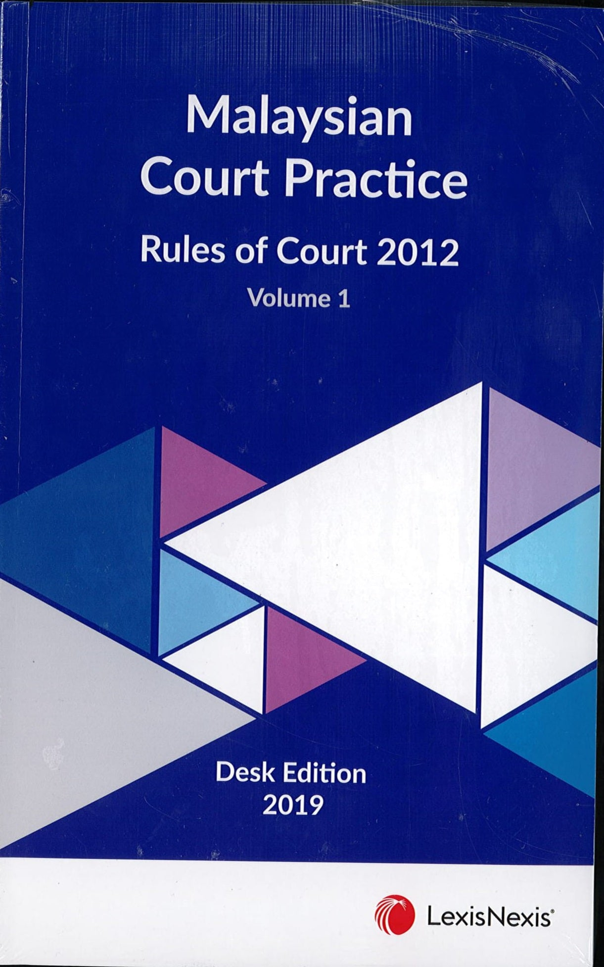 Malaysian Court Practice, Rules of Court 2012, Desk Edition 2019