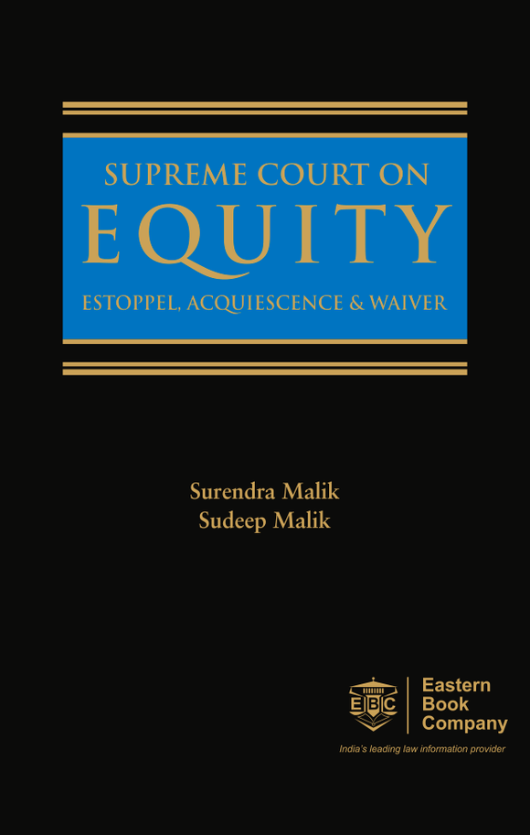 Supreme Court on Equity Estoppel, Acquiescence and Waiver