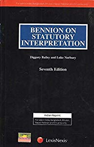 Bennion On Statutory Interpretation 7th ed