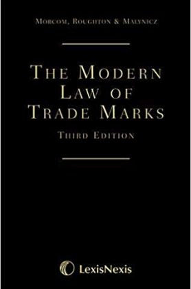 Morcom, Roughton And Malynicz: The Modern Law Of Trade Marks