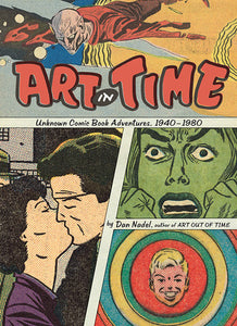 Art in Time: Unknown Comic Book Adventure 1940-1980