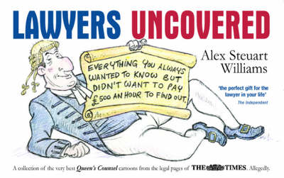 Lawyers Uncovered: Everything You Always Wanted to Know, But Didn't Want to Pay