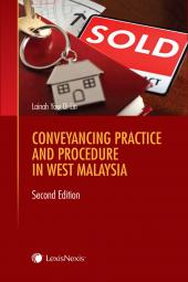 Conveyancing Practice and Procedure in West Malaysia, Second Edition