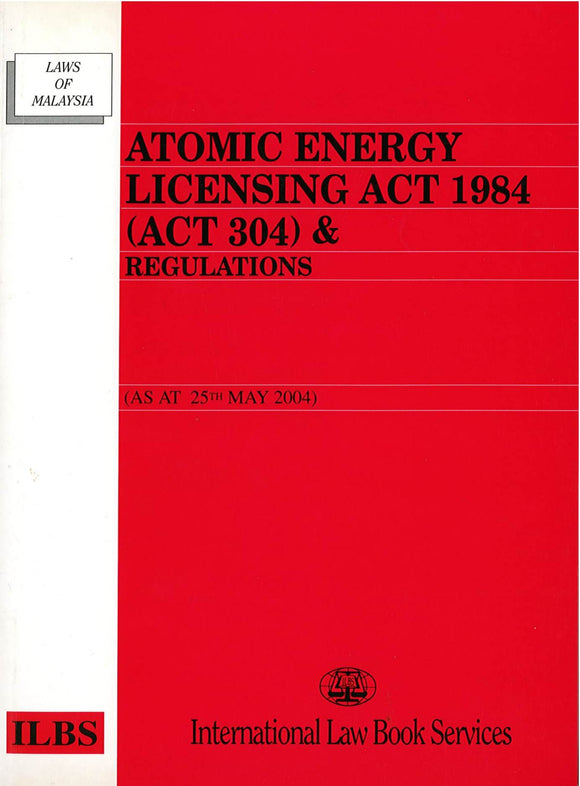 ATOMIC ENERGY LICENSING ACT 1984 (ACT 304) & REGULATION
