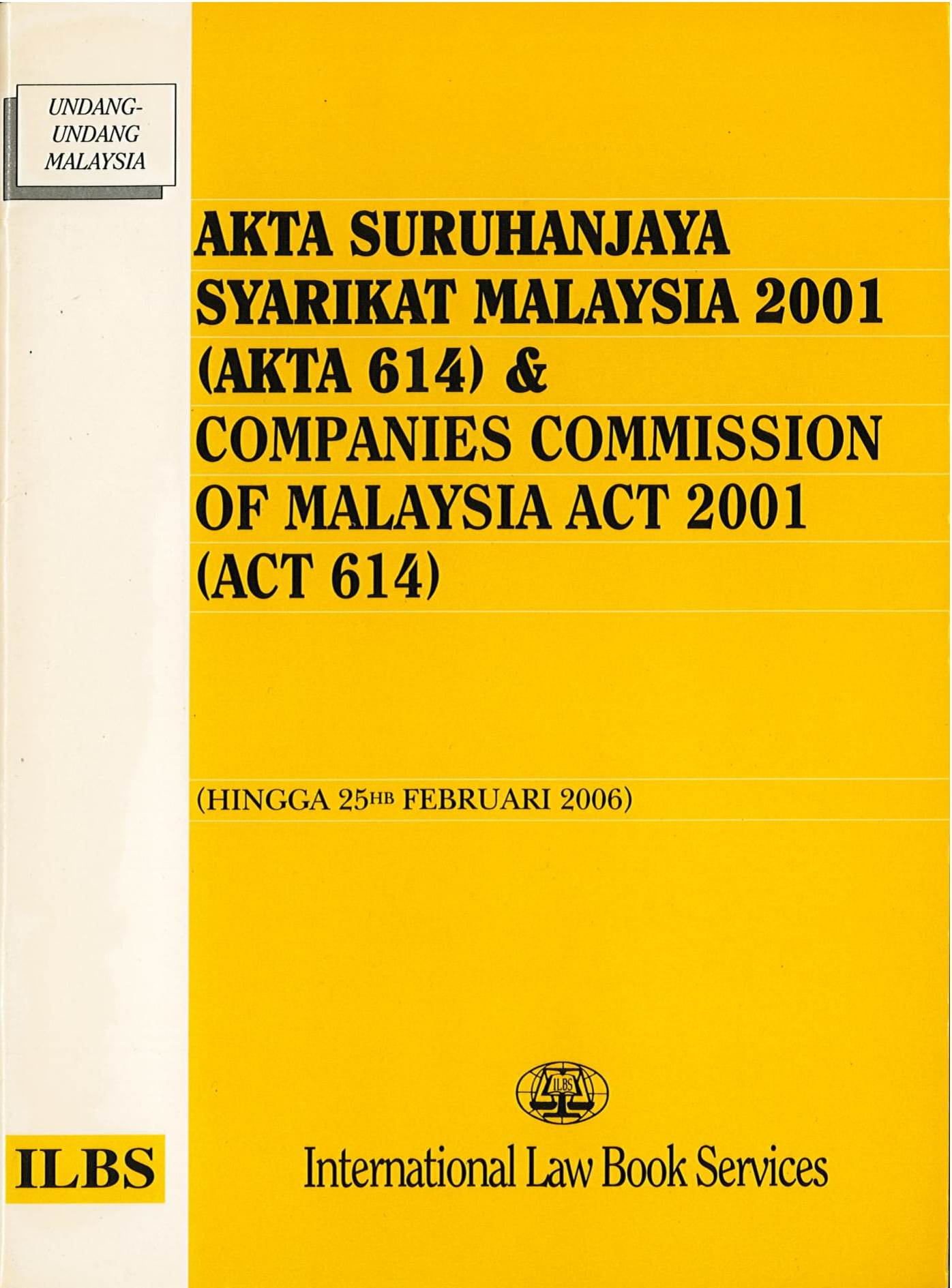 COMPANIES COMMISSION OF MALAYSIA ACT 2001 (ACT 614) TOGETHER WITH MALAY VERSION