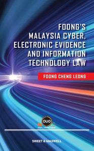 FOONG'S MALAYSIA CYBER, ELECTRONIC EVIDENCE AND INFORMATION TECHNOLOGY LAW