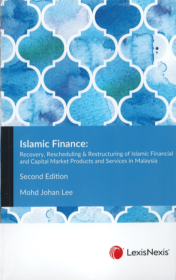 Islamic Finance: Recovery, Rescheduling & Restructuring of Islamic Financial and Capital Market Services in Malaysia, 2nd Edition