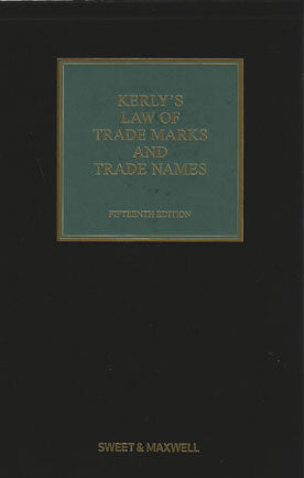Kerly's Law of Trade Marks and Trade Names, 15th Edition