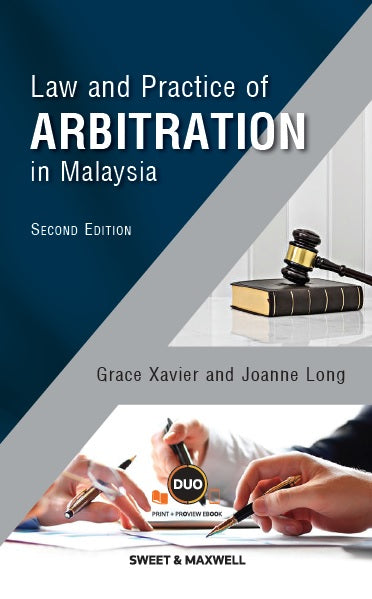 LAW AND PRACTICE OF ARBITRATION IN MALAYSIA, SECOND EDITION