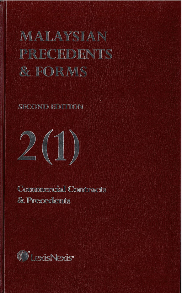 Malaysian Precedents & Forms Second Edition 2(1) 2(2) Commercial Contracts & Precedents
