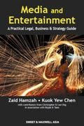MEDIA AND ENTERTAINMENT: A PRACTICAL LEGAL, BUSINESS AND STRATEGY GUIDE