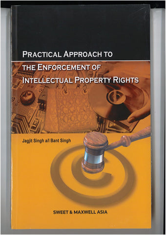 Practical Approach To The Enforcement Of Intellectual Property Rights