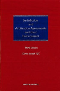 Jurisdiction And Arbitration Agreements And Their Enforcement – 3rd Edition