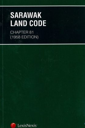 Sarawak Land Code – Chapter 81 (1958 Edition)