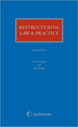 Restructuring Law and Practice. Chris Howard, Bob Hedge, 2nd Revised Edition