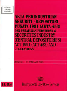 SECURITY INDUSTRY (CENTRAL DEPOSITORIES) ACT 1991 (ACT 453) & REGULATIONS (TOGETHER WITH MALAY VERSION)