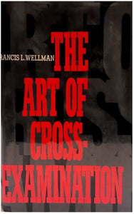 The Art of Cross - Examination