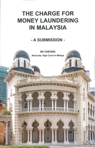 The Charge for Money Laundering in Malaysia - A Submission