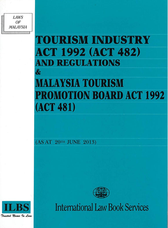 TOURISM INDUSTRY ACT 1992 (ACT 482) AND REGULATIONS & MAL TOURISM PROMOTION BOARD ACT 1992 (ACT 481)