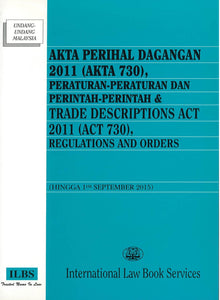 TRADE DESCRIPTION ACT 2011 (ACT 730), REGULATIONS AND ORDERS (TOGETHER WITH MALAY VERSION)