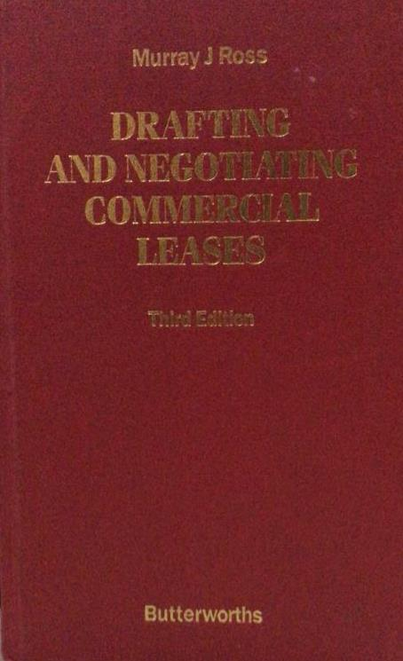 DRAFTING AND NEGOTIATING COMMERCIAL LEASES, 3ED