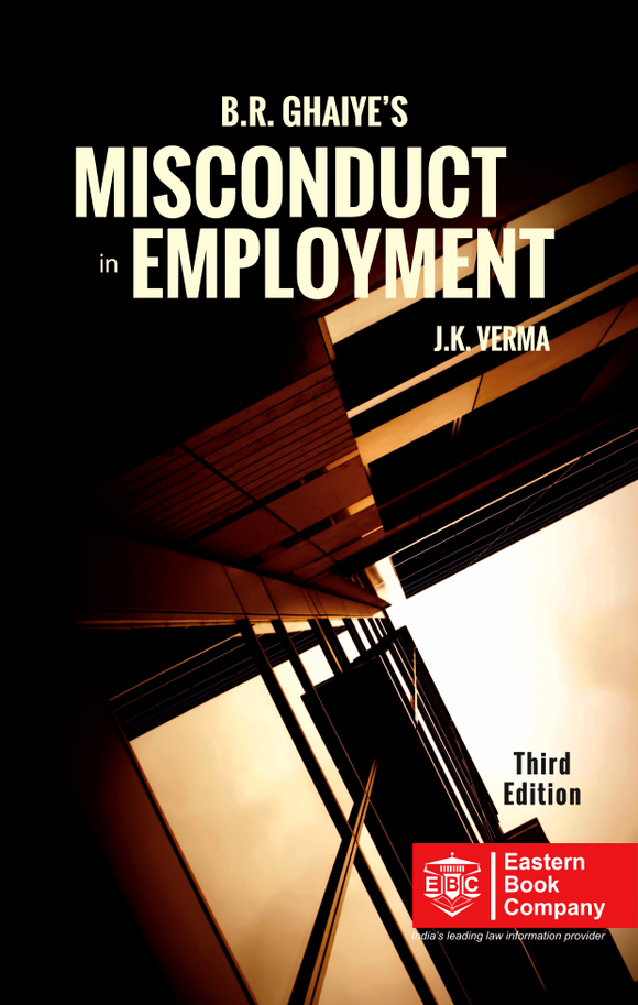 B. R. Ghaiyes MISCONDUCT IN EMPLOYMENT