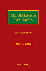All Malaysian Tax Cases 2006 - 2007