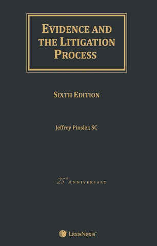 Evidence and the Litigation Process, 6th Edition