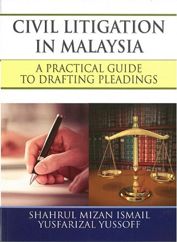 Civil Litigation in Malaysia: A practical Guide to Drafting Pleadings