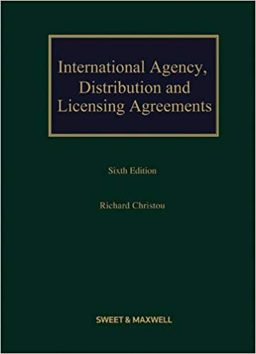 International Agency, Distribution and Licensing Agreements. Written and Edited by Richard Christou 6th edition Edition
