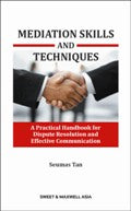 Mediation Skills and Technique: A Practical Handbook for Dispute Resolution and Effective Communication