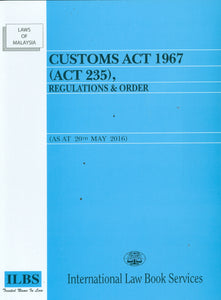 CUSTOMS ACT 1967 (ACT 235),REGULATIONS & ORDER