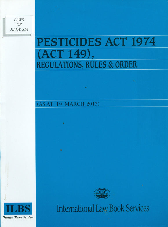 PESTICIDES ACT 1974 (ACT 149), REGULATIONS, RULES AND ORDER
