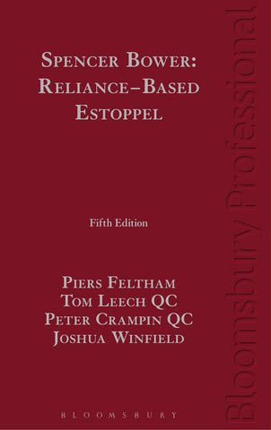 Spencer Bower Reliance-Based Estoppel 5th Edition