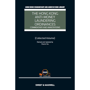 The Hong Kong Anti‐Money Laundering Ordinances: Commentary and Annotations 2nd edition