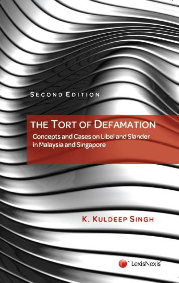 The Tort of Defamation: Concepts and Cases on Libel and Slander in Malaysia and Singapore