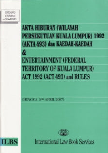Entertainment (Federal Territory of Kuala Lumpur) Act 1992(Act 493) and Rules