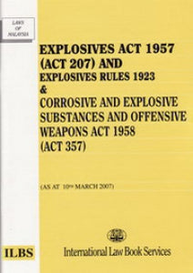 Explosive Act 1957(Act 206) & Explosive Rules 1923 and Corrosive and Explosive Substances and Offensive Weapons Act 1958(Act 357)