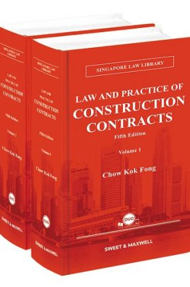 LAW And PRACTICE OF CONSTRUCTION CONTRACTS IN SINGAPORE, FIFTH EDITION