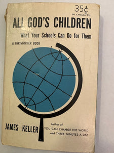All God's Children, What Schools Can Do for Them, by James Keller