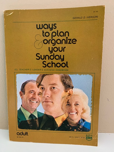 Ways to Organize Your Sunday School, by Gerald D. Iverson