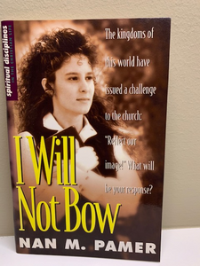 I Will not Bow, by Nan M. Pamer