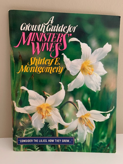 A Growth Guide for Minister's Wives, by Shirley E. Montgomery