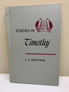 Studies in Timothy, by C. A. Trentham