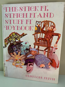 Stick it, Stitch it, and Stuff it Toybook, by Penelope Frith