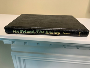 My Friend, the Enemy, by William E. Pannell